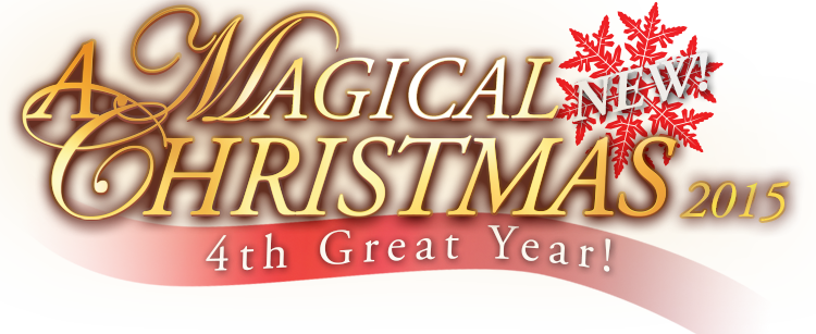 A Magical Christmas 2015 - 4th Great Year!